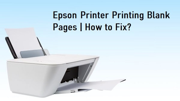 Epson Printer Printing Blank Pages